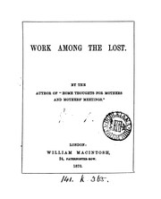 Cover of: Work among the lost. By the author of 'Home thoughts for mothers and mothers' meetings'.
