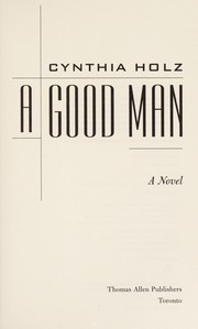Cover of: A good man | Cynthia Holz