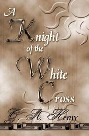 Cover of: A Knight Of The White Cross by G. A. Henty