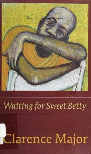 Waiting for sweet Betty by Clarence Major