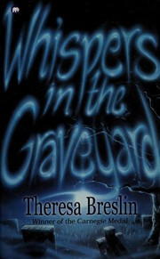 Cover of: Whispers in the Graveyard | Theresa Breslin