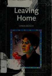 Cover of: Leaving home | Linda Bosch