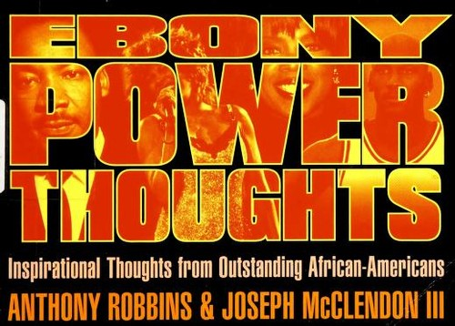 Ebony power thoughts by Robbins, Anthony.