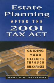 Cover of: Estate planning after the 2001 tax act: guiding your clients through the changes