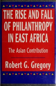 Cover of: The rise and fall of philanthropy in East Africa | Robert G. Gregory