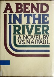 A Bend in the River by V. S. Naipaul