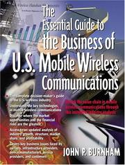 The Essential Guide to the Business of U.S. Mobile Wireless Communications by John P. Burnham