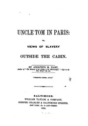 Cover of: Uncle Tom in Paris: Or, Views of Slavery Outside the Cabin