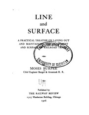 Cover of: Line and Surface: A Practical Treatise on Laying Out and Maintaining the Alignment and Surface ...