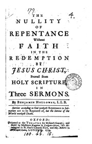 Cover of: The nullity of repentance without faith in the redemption by Jesus Christ, proved from holy ... |