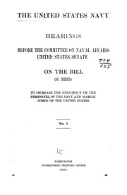 Cover of: The United States Navy: Hearings Before the Committee on Naval Affairs, United State Senate, on ... |