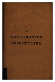 Cover of: The Reformation resuscitated |