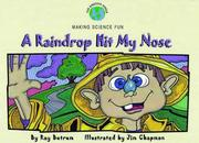 A raindrop hit my nose by Ray Butrum