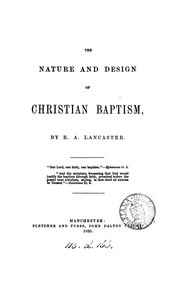 Cover of: The nature and design of Christian baptism