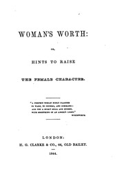 Cover of: Woman's worth: or, Hints to raise the female character