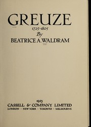 Cover of: Greuze, 1725-1805 | Beatrice A. Waldram