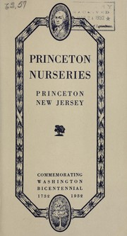 Cover of: Princeton Nurseries, Princeton, New Jersey, commemorating Washington Bicentennial, 1732-1932 | Princeton Nurseries