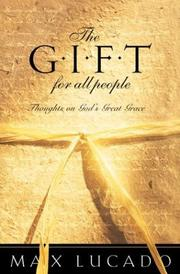 Cover of: The Gift For All People: Thoughts on God's Great Grace