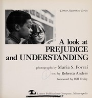 Cover of: A look at prejudice and understanding | Maria S. Forrai