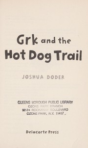 Cover of: Grk and the hotdog trail | Joshua Doder