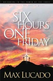 Cover of: Six Hours One Friday | Max Lucado