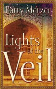 Cover of: Lights of the veil | Patty Metzer