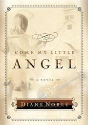 Cover of: Come, my little angel: a novella