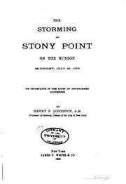 Cover of: The storming of Stony Point on the Hudson, midnight, July 15, 1779 | Henry Phelps Johnston