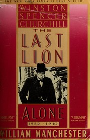Cover of: The Last Lion: Winston Spencer Churchill | William Manchester