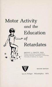 Cover of: Motor activity and the education of retardates
