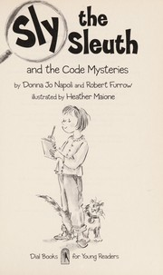 Cover of: Sly the sleuth and the code mysteries | Donna Jo Napoli
