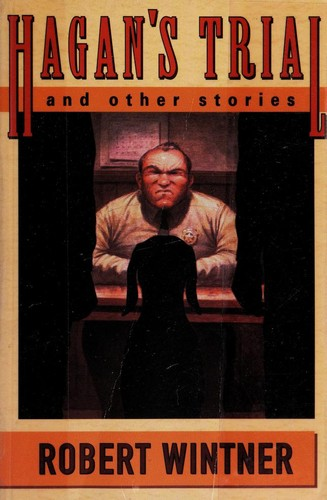 Hagan's trial and other stories by Robert Wintner