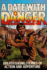 Cover of: A date with danger : breathtaking stories of action and adventure |