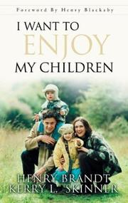 I want to enjoy my children by Henry R. Brandt