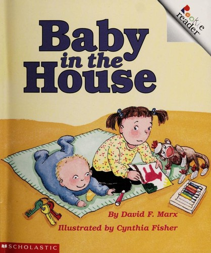 Baby in the House by Robert F. Marx