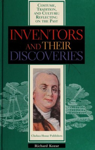 Inventors and their discoveries by Richard Kozar