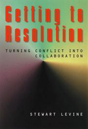 Cover of: Getting to resolution | Stewart Levine