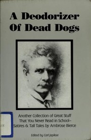 Cover of: A Deodorizer of Dead Dogs | Ambrose Bierce, Carl Japikse