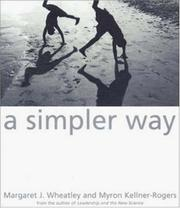Cover of: A Simpler Way | Margaret J. Wheatley, Myron Kellner-Rogers