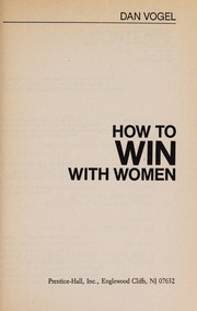 Cover of: How to win with women | Vogel, Dan.
