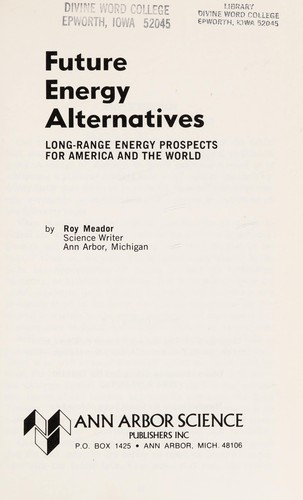 Future energy alternatives by Roy Meador