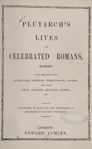 Plutarch's Lives of celebrated Romans, condensed by Plutarch