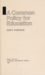 Cover of: A common policy for education | Mary Warnock