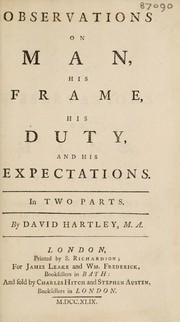 Cover of: Observations on man, his frame, his duty, and his expectations | Hartley, David