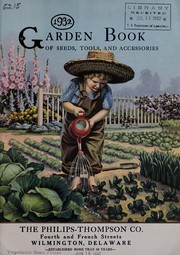Cover of: Garden book of seeds, tools and accessories, 1932 | Philips-Thompson Co. (Wilmington, Del.)