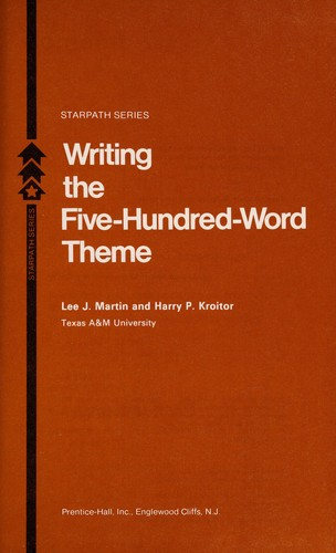 Writing the five-hundred-word theme by Lee J. Martin