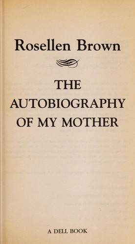 Autobiography of My Mother by Rosellen Brown