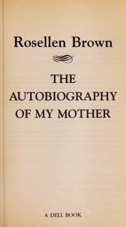 Cover of: Autobiography of My Mother | Rosellen Brown