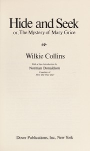 Cover of: Hide and seek, or, The mystery of Mary Grice | Wilkie Collins