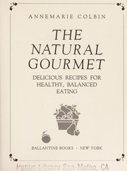Cover of: The natural gourmet | Annemarie Colbin
